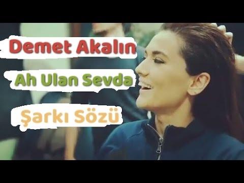 Demet Akalın - Ah Ulan Sevda | Şarkı Sözü || Şarkı Defteri