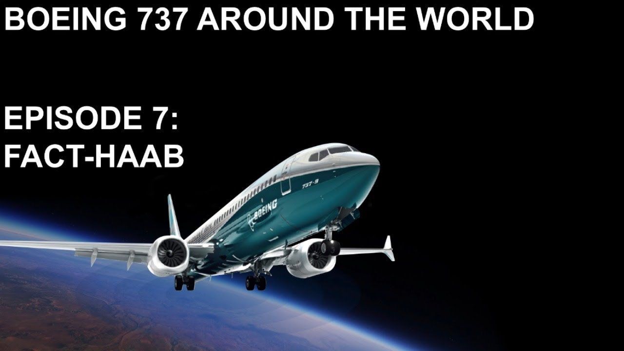 Boeing 737 Around The World Tour Episode 7: FACT-HAAB