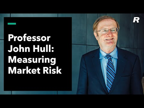 Measuring Market Risk: Professor John Hull