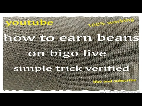 How to earn beans on BIGO LIVE.. SIMPLE TRICK AND 100% WORKING