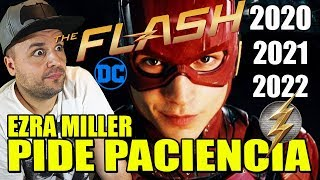 THE FLASH PIDE PACIENCIA 2021 - 2022 - NOTICIAS DC -  WARNER - DC - EZRA MILLER