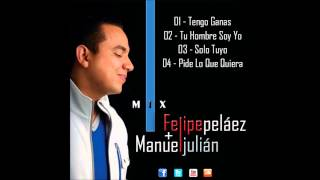 Mix Felipe Peláez & Manuel Julián By Dj Luifer