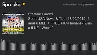 Sport USA News & Tips (13/09/2019) 5 analisi MLB + FREE PICK Indians-Twins e 5 NFL Week 2