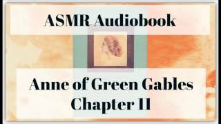 ASMR - Close-up Whisper Audiobook  - Anne of Green Gables - Chapter 11