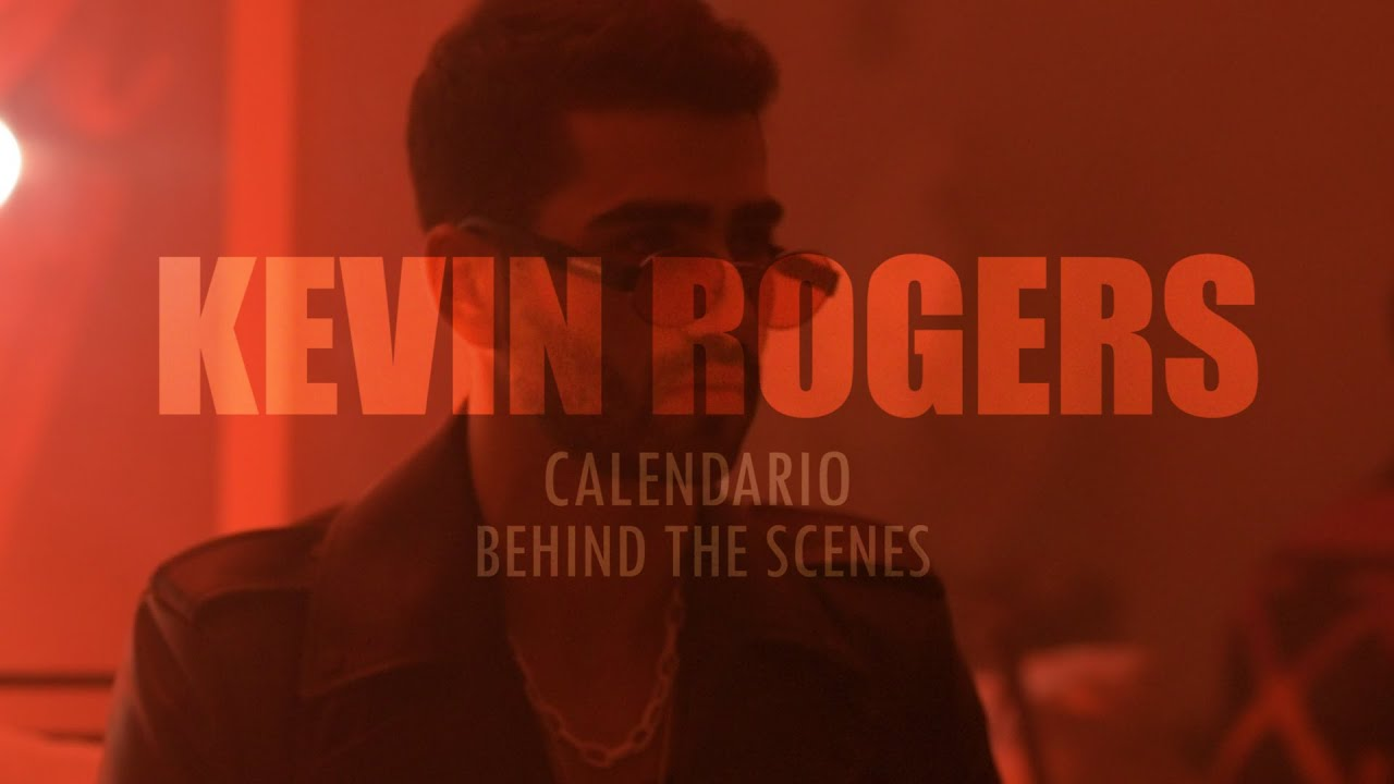 Kevin Rogers - Calendario (Behind the Scenes)