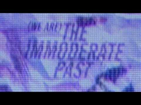 The Immoderate Past - Time, Stained