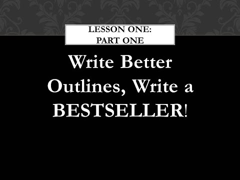 Action Series Part 1: Write Better Outlines, Write a Bestseller!