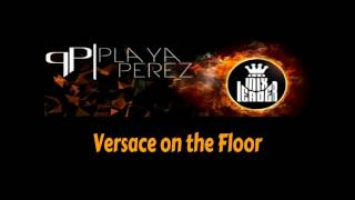 Versace on the Floor - DjPlaYa Perez ((FunkyMix))