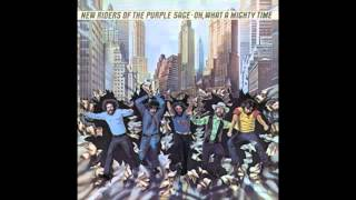 The New Riders Of The Purple Sage - I Heard You Been Layin' My Old Lady