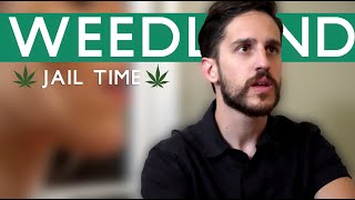 Jail Time | Weedland