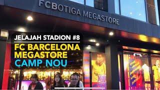 Jelajah stadion #8: fc barcelona megastore - camp nou