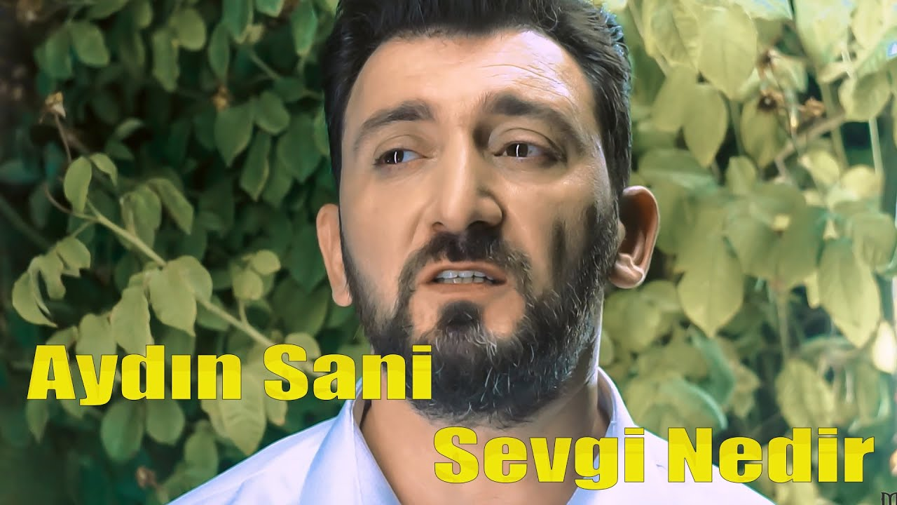 Aydın Sani - Sevgi Nedir (Official Music Video)