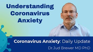 Understanding Coronavirus Anxiety (Daily Update 1)