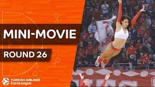 Turkish Airlines EuroLeague Regular Season Round 26: Mini-Movie