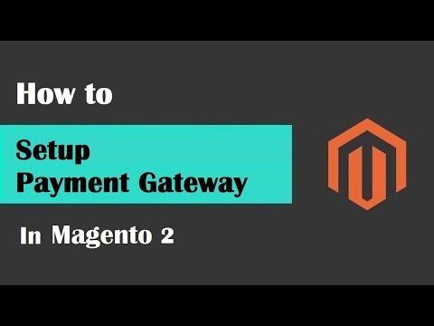 Magento 2 Tutorial Lesson #15 | #SetupPaymentGatewayInMagento2