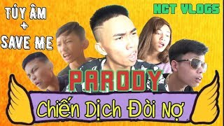 [Nhạc Chế] Chiến Dịch Đòi Nợ ( Túy Âm + Save Me + Độ Ta Không Độ Nàng Parody ) - NCT Vlogs.