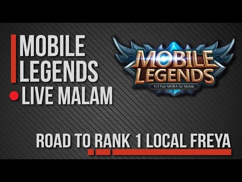 [LIVE] ROAD TO RANK 1 LOCAL FREYA !!! MOBILE LEGEND INDONESIA !!