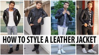 5 Ways to Style a Leather Jacket | Men's Fashion 2019 | Alex Costa