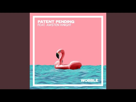 "Patent Pending - New Song ""Wobble"" Ft. Awsten Knight"