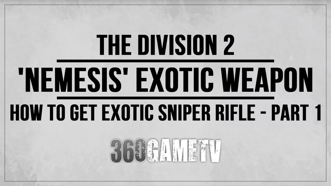 The Division 2: Unlock Nemesis Exotic Sniper - That's how it works