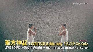 12/19 Release 東方神起 LIVE DVD&Blu-ray「東方神起 LIVE TOUR ~Begi...
