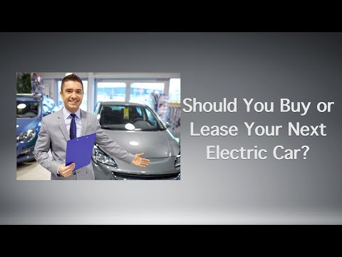 Should You Buy or Lease Your Next Electric Car?
