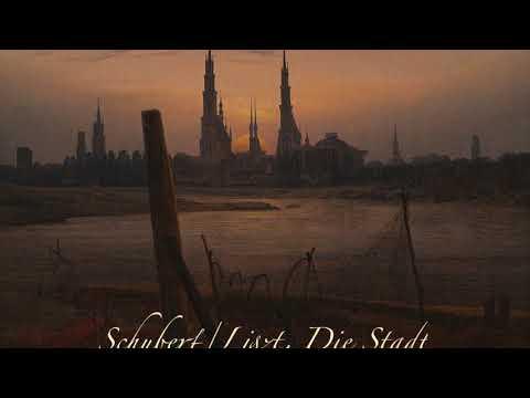 Schubert/Liszt - Die Stadt | Naum Grubert