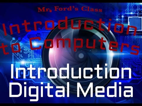 Digital Media: Introduction to Digital Media (07:01)