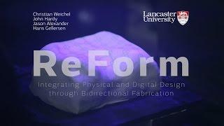 ReForm: Integrating Physical and Digital Design through Bidirectional Fabrication