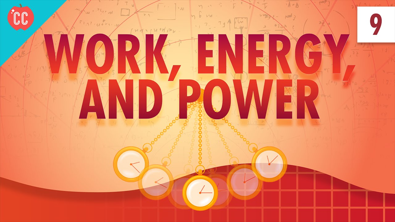 work energy and power crash course physics