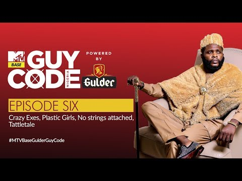Crazy Exes, Plastic Girls & No Strings Attached | MTV Base Gulder Guy Code EP 6