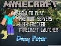 Minecraft:How to Play on PREMIUM SERVERS with CRACKED LAUNCHER