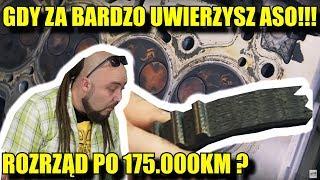 WYMIANA ROZRZĄDU PO 175.000KM ??? POSŁUCHAJ PRODUCENTA A TAK SKOŃCZYSZ !!!