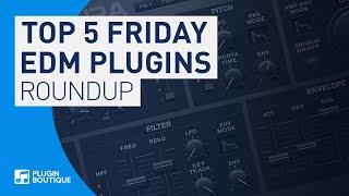 Best EDM VST Plugins | Top 5 Friday