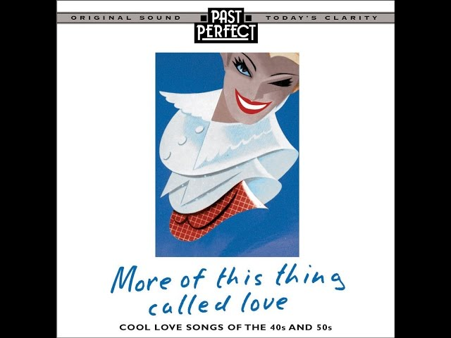 More Of This Thing Called Love Cool Love Songs Of The 40s 50s Dancebands Romance Youtube