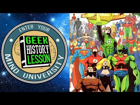 History of the Justice League - Geek History Lesson