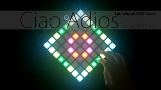 Anne Marie - Ciao Adios // Remix // [Launchpad MK2 Cover + Project File]