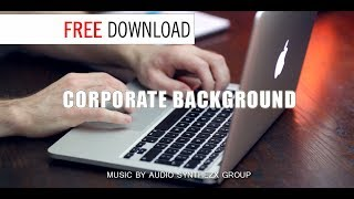 CORPORATE BACKGROUND / Free Download Music Without Limitations / Background music