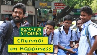 Road Side Stories - Chennai On Happiness | Put Chutney