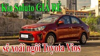 Kia Soluto GIÁ RẺ sẽ xoái ngôi Toyota Vios
