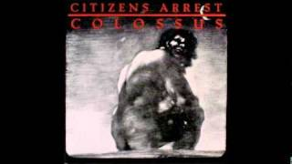 Citizens Arrest - Burst of silence