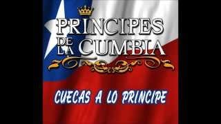 Cuecas a lo Principe - Los Principes de la Cumbia 2015