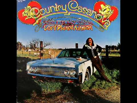Country Casanova [1973] - Commander Cody And His Lost Planet Airmen