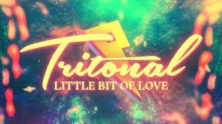 Tritonal - Little Bit of Love ft. Rachel Platten [Lyric Video]