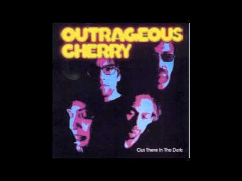 Outrageous Cherry- Georgie Don't You Know