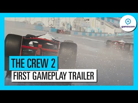 THE CREW 2 – GAMESCOM 2017 - FIRST GAMEPLAY TRAILER