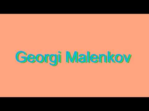 How to Pronounce Georgi Malenkov