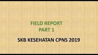 FIELD REPORT PART 1 - SKB KESEHATAN + TIPS BELAJAR