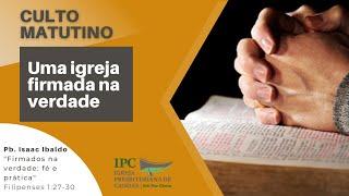 UMA IGREJA FIRMADA NA VERDADE - Filipenses 1:27-30