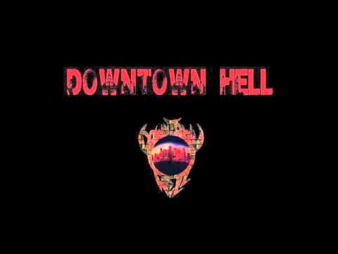 Downtown Hell  VelLAsoul take over /2Mex & Analog Dive
